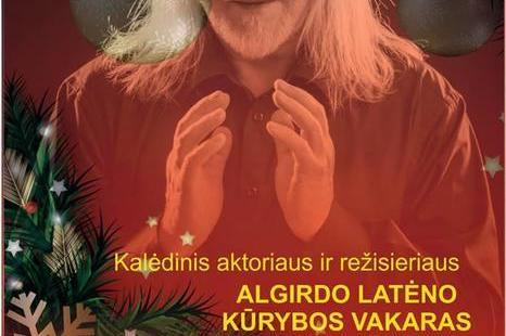 Kalėdinis aktoriaus ir režisieriaus Algirdo Latėno kūrybos vakaras