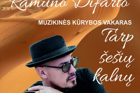 """Ramūno Difarto muzikinės kūrybos vakaras """"Tarp šešių kalnų"""""""