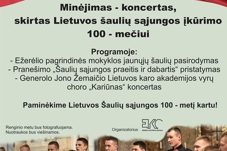 Minėjimas - koncertas, skirtas Lietuvos šaulių sąjungos įkūrimo šimtmečiui