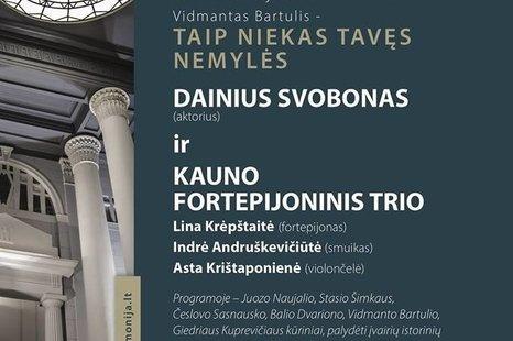 Renginys Lietuvos atkūrimo šimtmečiui su aktoriumi Dainiumi Svobonu ir fortepijoniniu trio