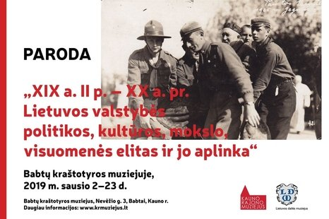 """Paroda """"XIX a. II p.- XX a. pr. Lietuvos valstybės politikos, kultūros, mokslo, visuomenės elitas ir jo aplinka"""""""