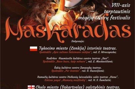 """VIII tarptautinis mėgėjų teatrų festivalis """"Maskaradas"""""""