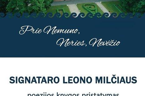 """Signataro Leono Milčiaus poezijos knygos """"Prie Nemuno, Neries, Nevėžio"""" pristatymas Raudondvario pilyje"""