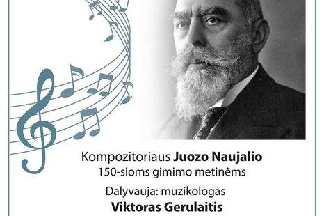 Kompozitoriaus Juozo Naujalio 150-tų gimimo metinių minėjimas -  koncertas