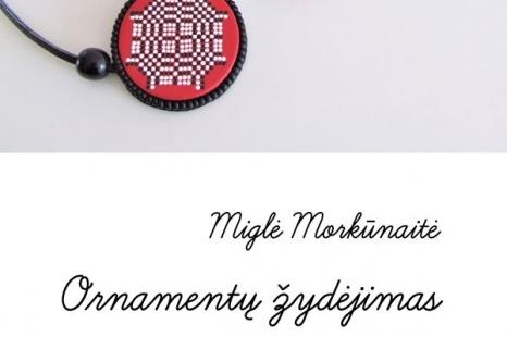 """Miglės Morkūnaitės autorinių papuošalų paroda """"Ornamentų žydėjimas"""""""