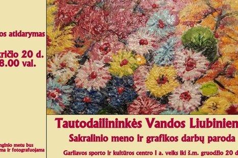 Tautodailininkės Vandos Liubinienės sakralinio meno ir grafikos darbų paroda
