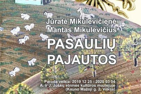 """Mikulevičių paroda """"Pasaulių pajautos"""""""