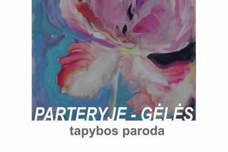 """Rasos Staskonytės tapybos darbų paroda """"Parteryje - gėlės"""""""