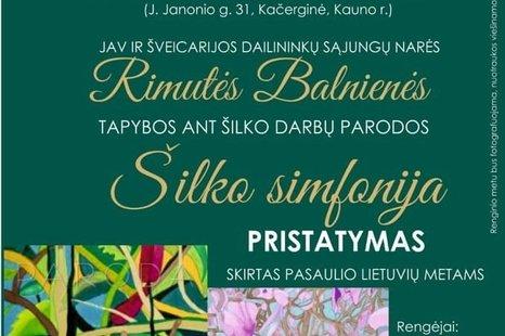 "R. Balnienės paroda ""Šilko simfonija"""
