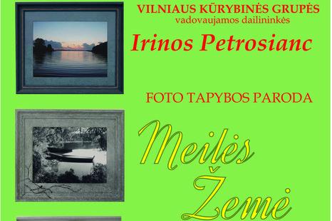"""Irinos Petrosianc foto tapybos paroda """"Meilės žemė"""""""