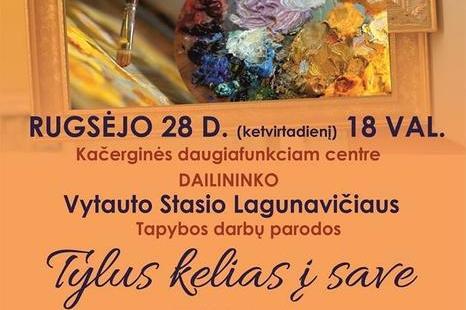 """V. S. Lagunavičiaus paroda """"Tylus kelias į save"""""""
