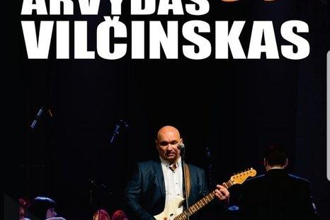 Jubiliejinis Arvydo Vilčinsko koncertas